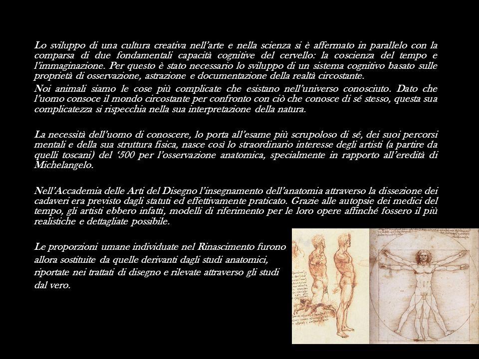 Lo sviluppo di una cultura creativa nellarte e nella scienza si è affermato in parallelo con la comparsa di due fondamentali capacità cognitive del ce