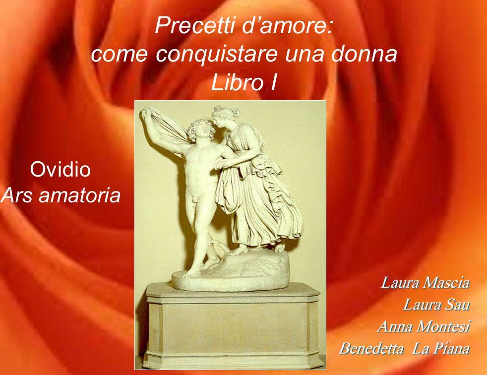 Precetti damore: come conquistare una donna Libro I Ovidio Ars amatoria