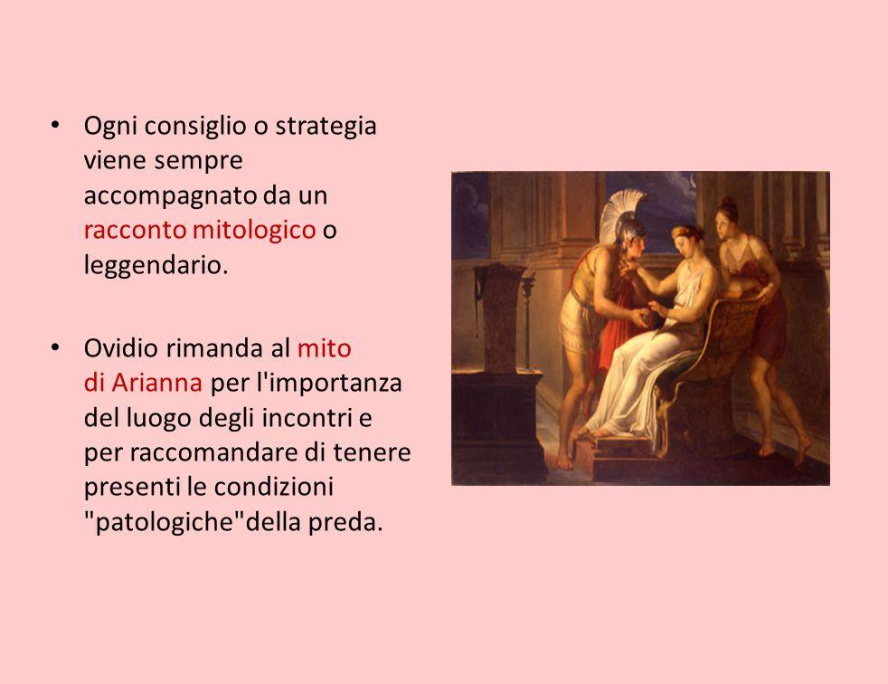 Ogni consiglio o strategia viene sempre accompagnato da un racconto mitologico o leggendario. Ovidio rimanda al mito di Arianna per l'importanza del l