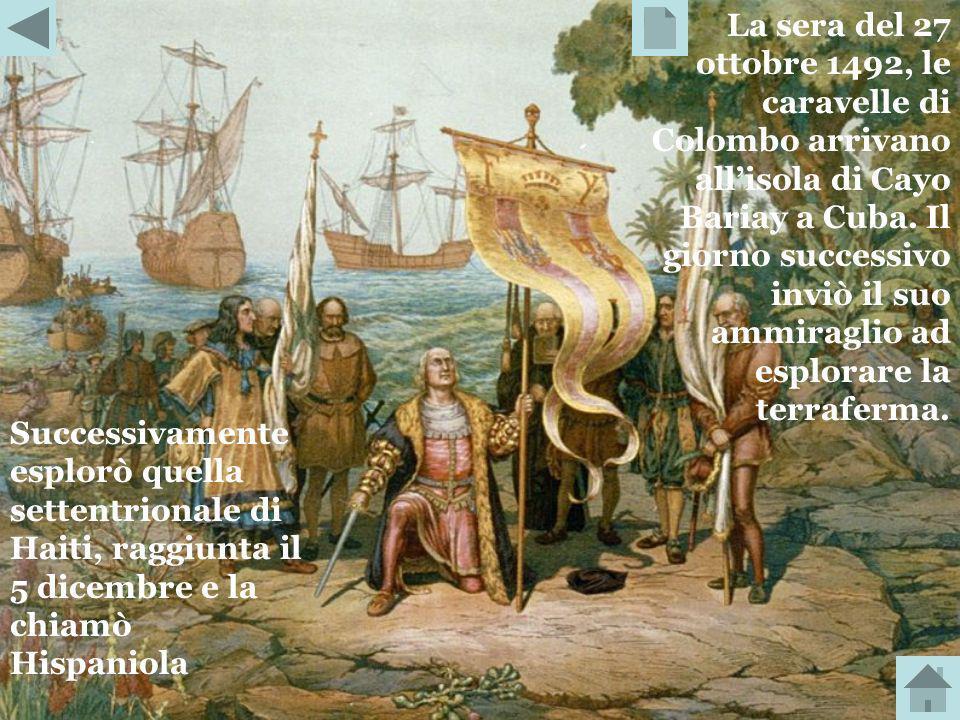 L'esplorazione dell'isola non diede i risultati sperati, in quanto Colombo non trovò le ricchezze descritte da Marco Polo. Ripreso il mare, la sua spe