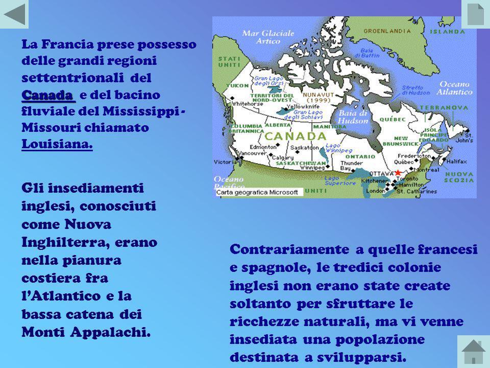 colonizzazione Nel 500 l America era stata interessata ad unintensa opera di conquista e colonizzazione da parte di Spagna e Portogallo. Nel 600 furon