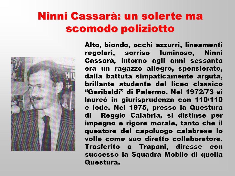 Negli anni ottanta (gli anni di piombo) a Palermo, prese parte a molte operazioni contro la malavita organizzata.