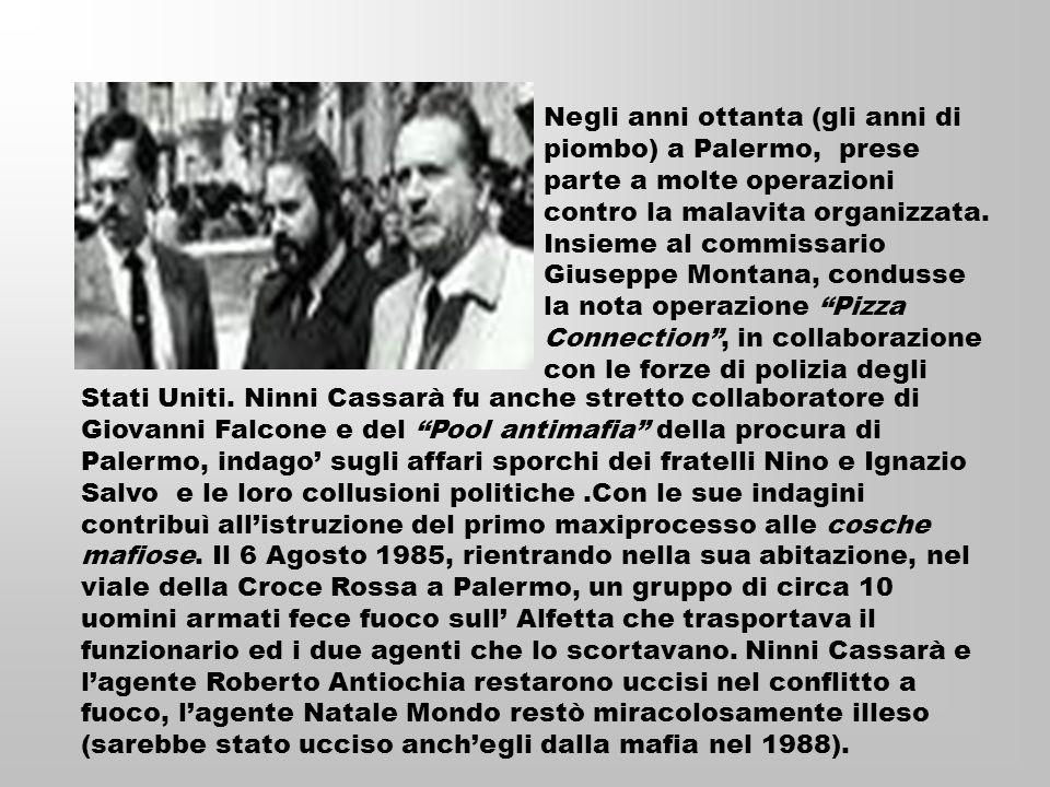 Cosa Nostra in quegli anni… Negli anni 80 il traffico di droga tra gli Stati Uniti e le cosche mafiose di cosa nostra arricchirono molto le cosche di Palermo.