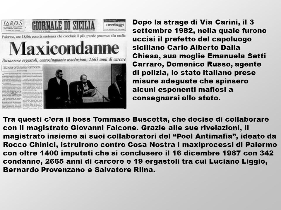Dopo la strage di Via Carini, il 3 settembre 1982, nella quale furono uccisi il prefetto del capoluogo siciliano Carlo Alberto Dalla Chiesa, sua mogli