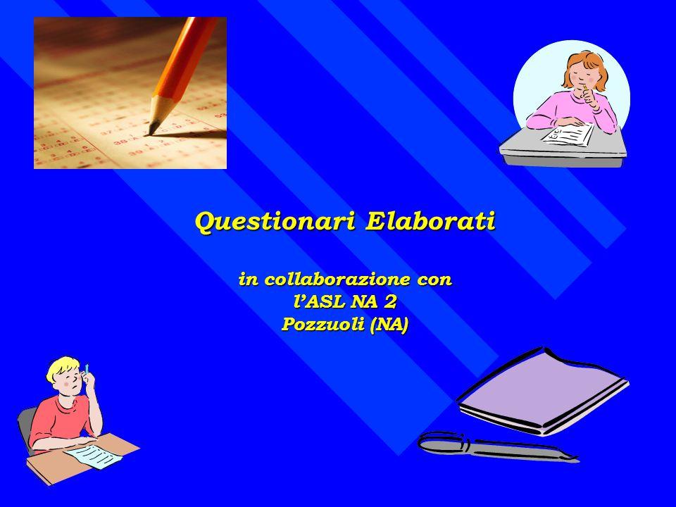 Questionari Elaborati in collaborazione con lASL NA 2 Pozzuoli (NA)