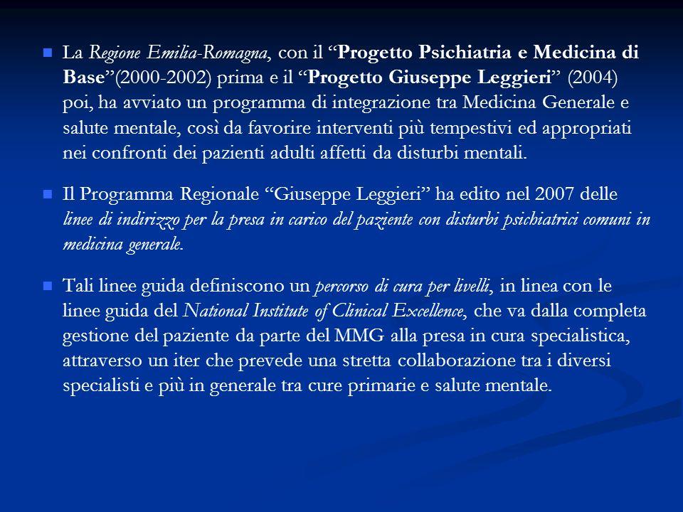 La Regione Emilia-Romagna, con il Progetto Psichiatria e Medicina di Base(2000-2002) prima e il Progetto Giuseppe Leggieri (2004) poi, ha avviato un p