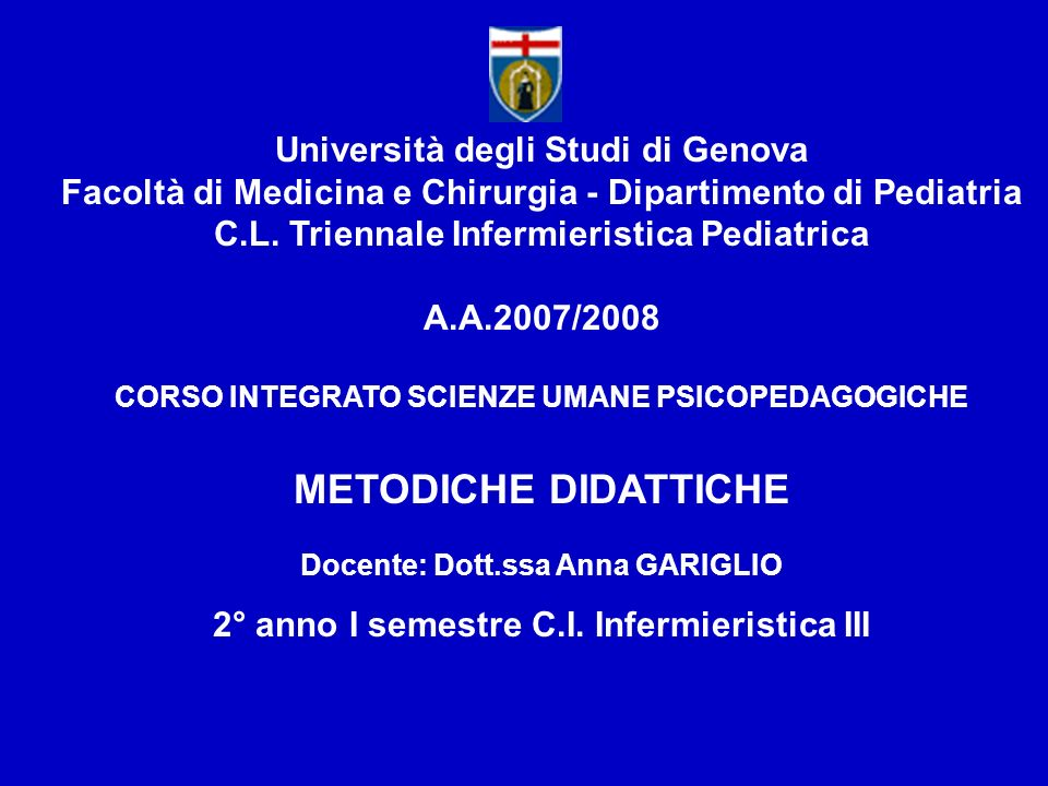 Università degli Studi di Genova Facoltà di Medicina e Chirurgia - Dipartimento di Pediatria C.L. Triennale Infermieristica Pediatrica A.A.2007/2008 C