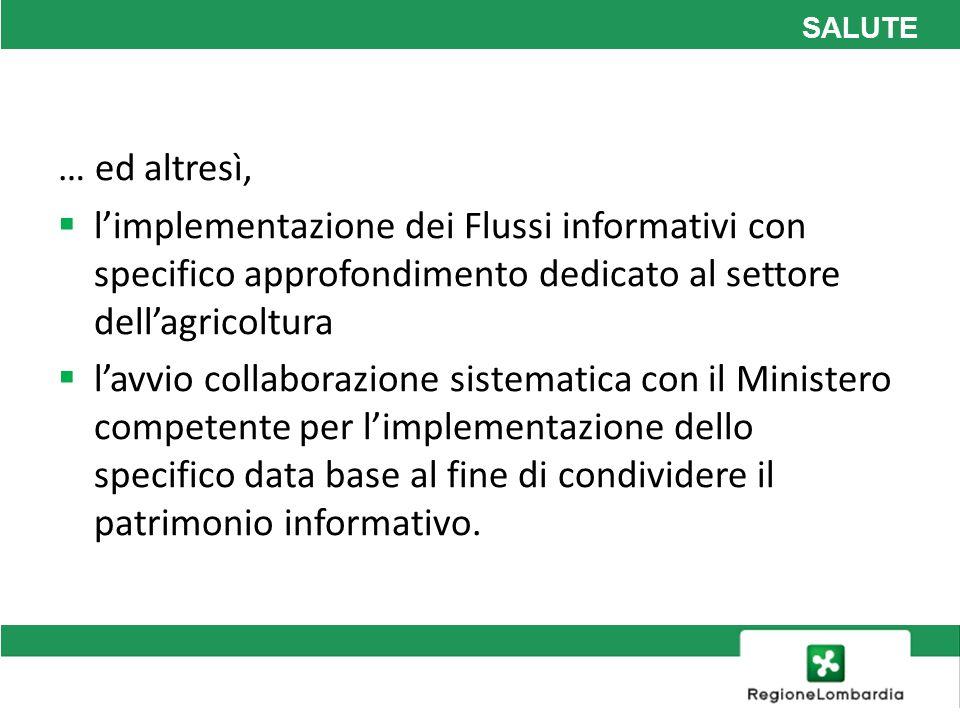 SALUTE … ed altresì, limplementazione dei Flussi informativi con specifico approfondimento dedicato al settore dellagricoltura lavvio collaborazione s