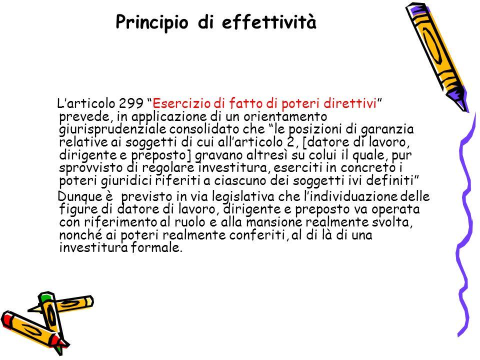 Principio di effettività Larticolo 299 Esercizio di fatto di poteri direttivi prevede, in applicazione di un orientamento giurisprudenziale consolidat