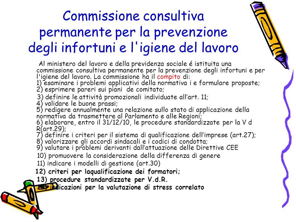 Commissione consultiva permanente per la prevenzione degli infortuni e l'igiene del lavoro Al ministero del lavoro e della previdenza sociale é istitu