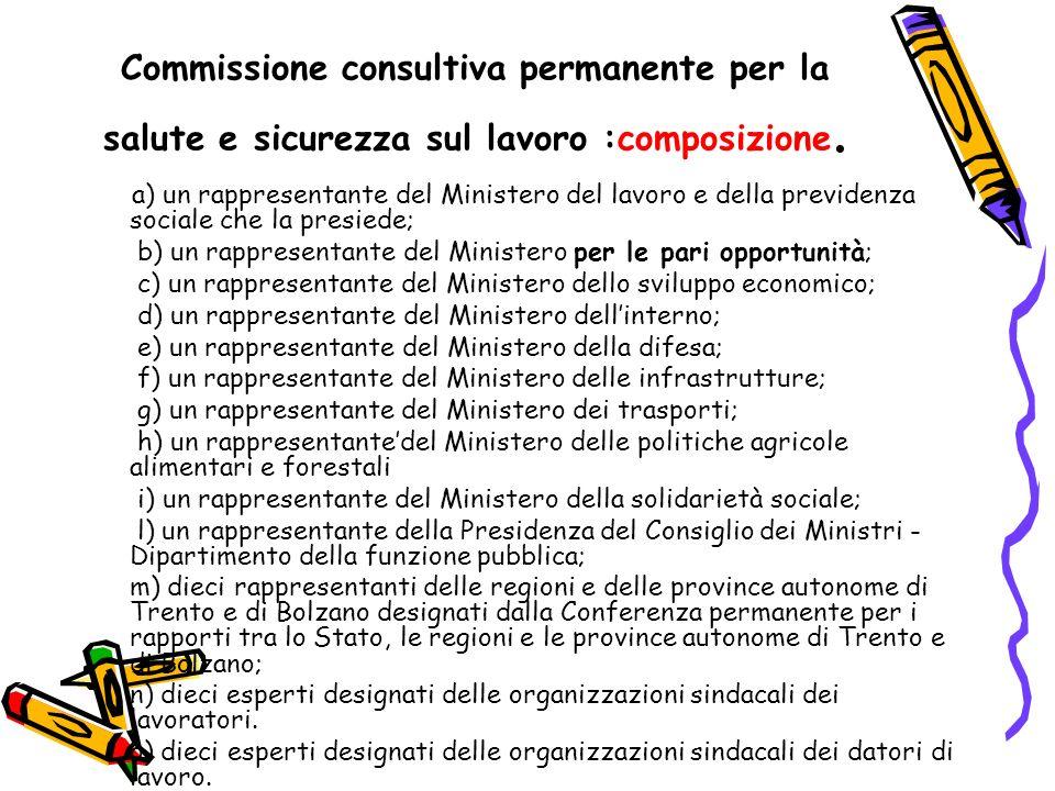 Commissione consultiva permanente per la salute e sicurezza sul lavoro :composizione. a) un rappresentante del Ministero del lavoro e della previdenza