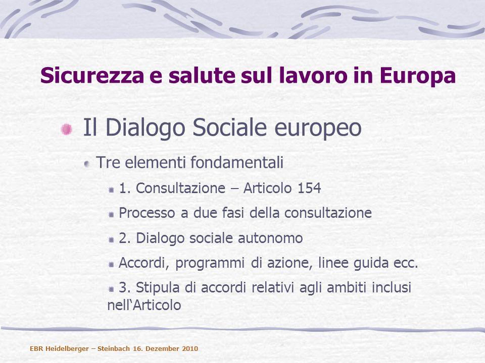 Sicurezza e salute sul lavoro in Europa Il Dialogo Sociale europeo Tre elementi fondamentali 1.