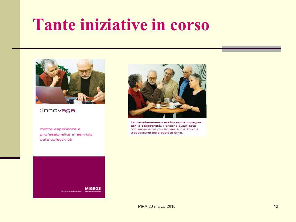 PIPA 23 marzo 201012 Tante iniziative in corso