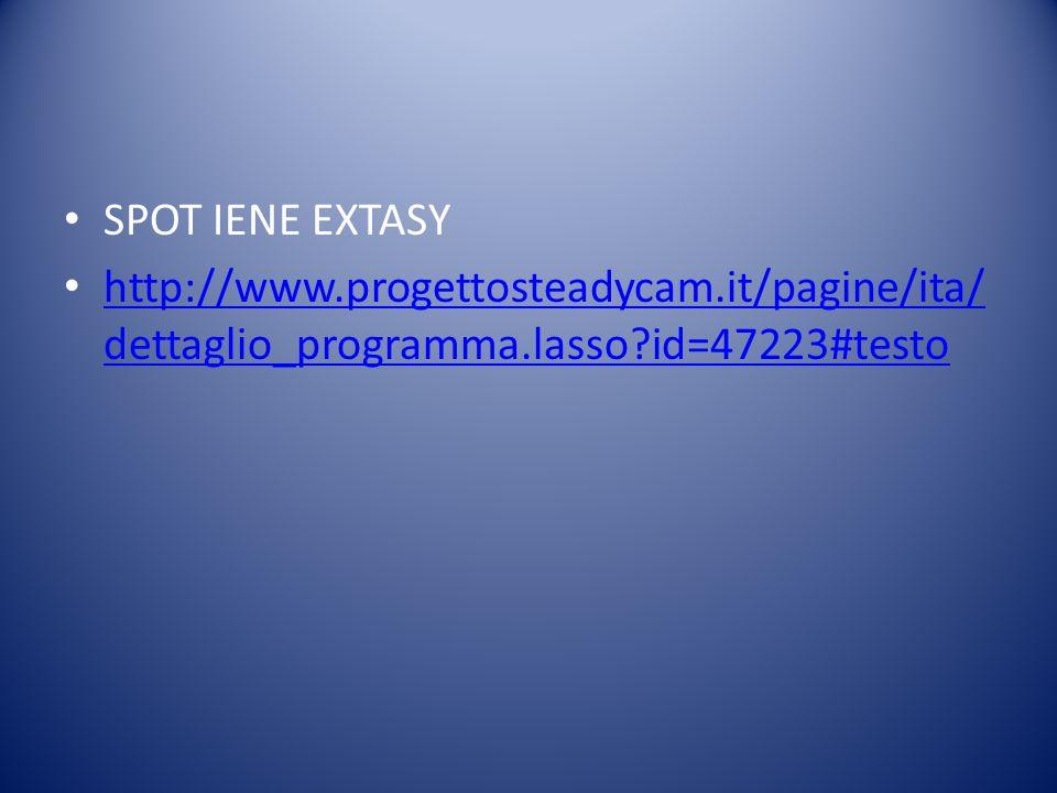 SPOT IENE EXTASY http://www.progettosteadycam.it/pagine/ita/ dettaglio_programma.lasso id=47223#testo http://www.progettosteadycam.it/pagine/ita/ dettaglio_programma.lasso id=47223#testo