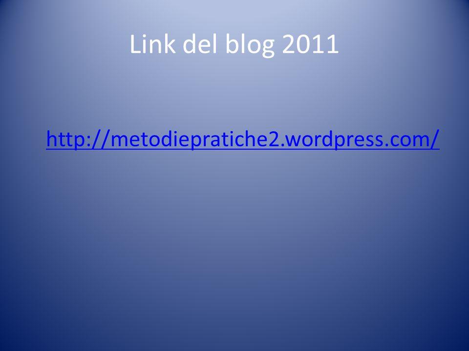 Link del blog 2011 http://metodiepratiche2.wordpress.com/