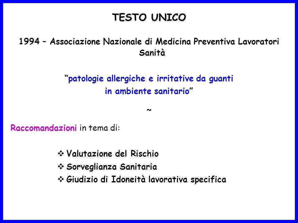 1994 – Associazione Nazionale di Medicina Preventiva Lavoratori Sanità patologie allergiche e irritative da guanti in ambiente sanitario ~ Raccomandaz