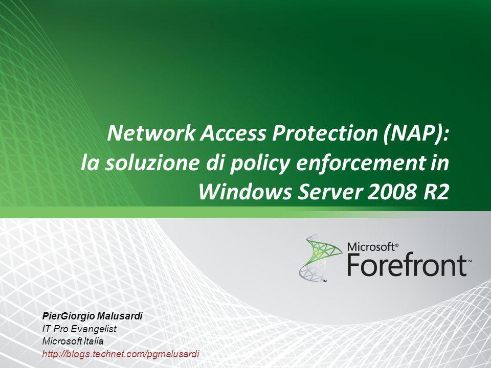Policy NAP: scenari Scenario: Accesso wireless sicuro con autenticazione degli utenti su AD CRP – per ora giorno e locazione dellutente NP – per IP del NAS, richiede PEAP-MSCHAPv2 e nessuna valutazione dello stato di salute Scenario: Vietare laccesso ad internet ai client senza antivirus CRP – per ora, giorno e locazione dellutente NP – per segmento IP del NAS, richiede PEAP-TLS e una policy di NAP che richiede il real time scan dellAV Forzatura – Assegnazione alla VLAN 802.1x, VLAN ristretta senza accesso a Internet Scenario: Richiesta di bitlocker (FCSv2) e registrazione della conformità alle policy di patch per accessi DA CRP – per ora, giorno e locazione dellutente NP – per tipo di HRA del NAS gruppo di appartenenza del PC, le health policy richiedono SHV di FCS e SCCM Forzatura – Accesso pieno via DirectAccess richiede certificati di salute Scenario: Pubblicazione di HRA su internet per registrare la conformità alle policy senza forzare IPsec CRP – a per ora, giorno e locazione dellutente NP – per tipo di HRA del NAS, le health policy richiedono WSHV con tutte le opzioni