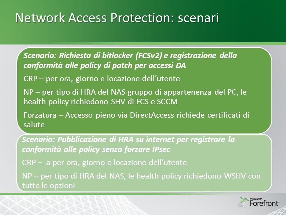 Network Access Protection: scenari Scenario: Richiesta di bitlocker (FCSv2) e registrazione della conformità alle policy di patch per accessi DA CRP –