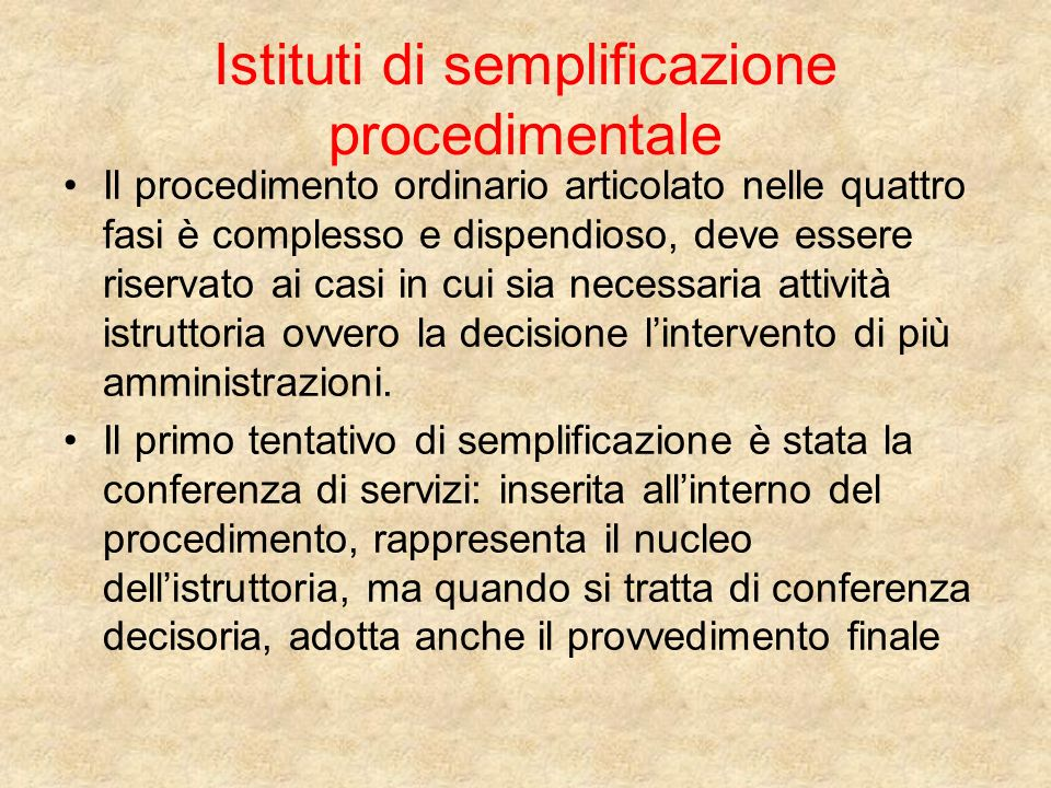 Istituti di semplificazione (segue) Gli altri istituti di semplificazione sono: Silenzio assenso; D.I.A., ormai diventata S.C.I.A.