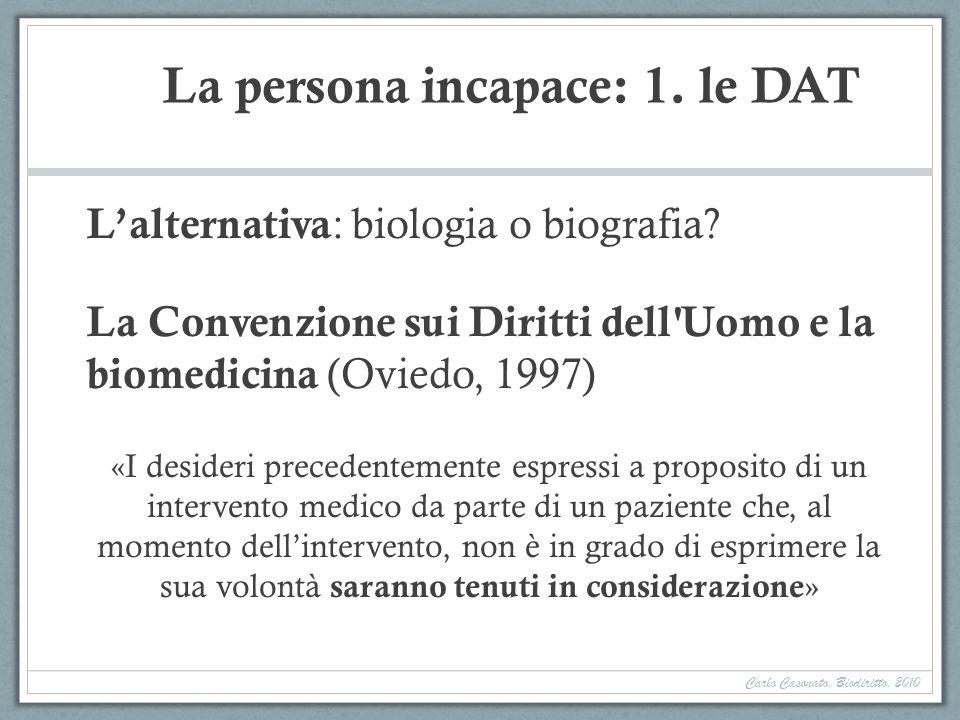 La persona incapace: 1.le DAT Lalternativa : biologia o biografia.