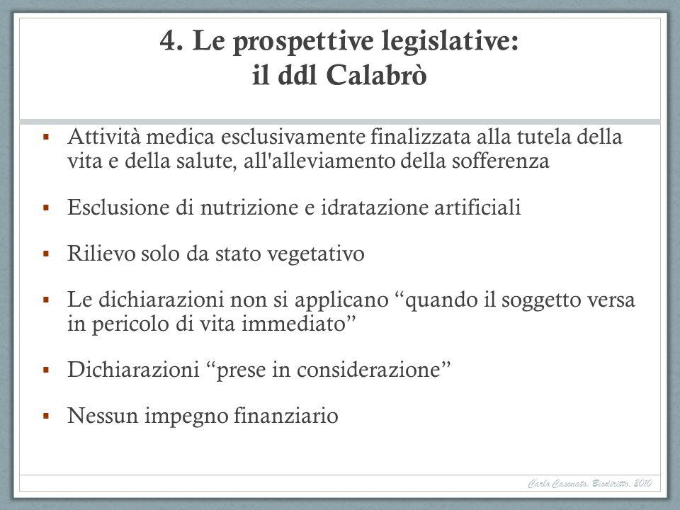 4. Le prospettive legislative: il ddl Calabrò Attività medica esclusivamente finalizzata alla tutela della vita e della salute, all'alleviamento della