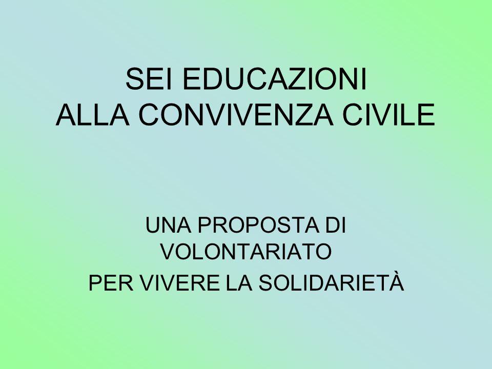 Leducazione alla convivenza civile si sviluppa in sei educazioni: 1.educazione alla cittadinanza, 2.educazione stradale, 3.educazione ambientale, 4.educazione alla salute, 5.educazione alimentare, 6.educazione allaffettività.