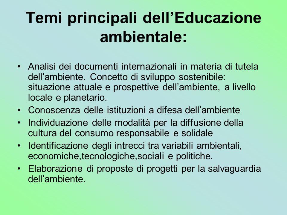 Temi principali dellEducazione ambientale: Analisi dei documenti internazionali in materia di tutela dellambiente. Concetto di sviluppo sostenibile: s