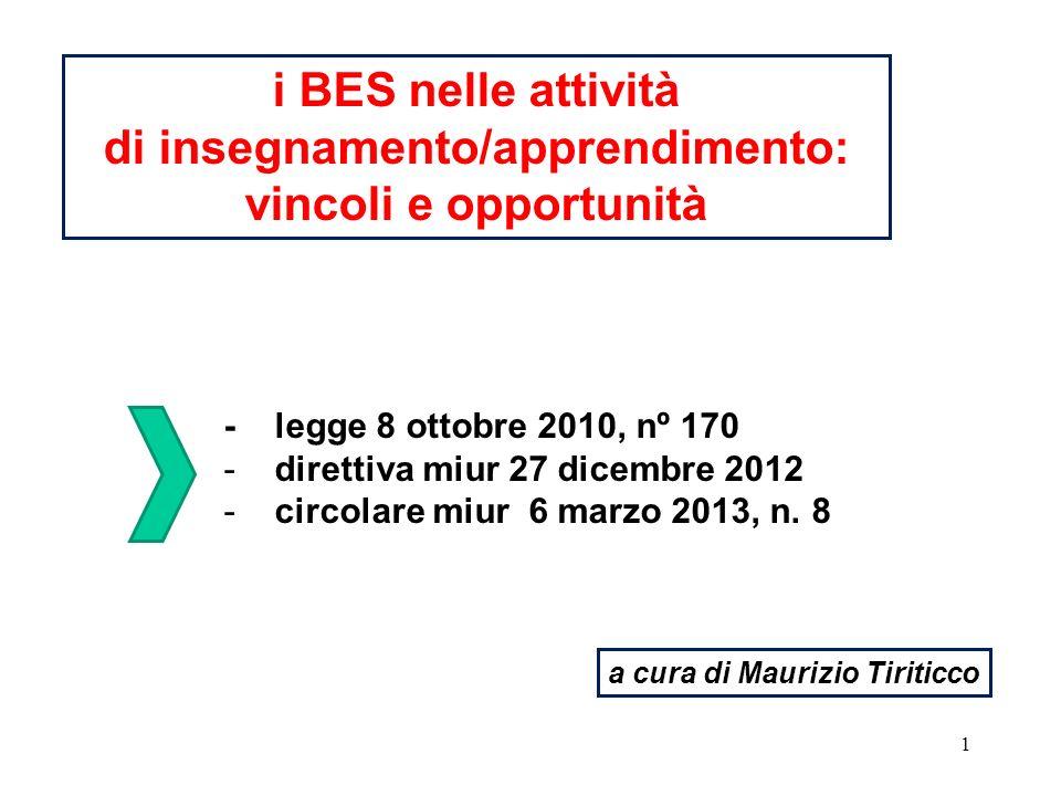 22 i BES nelle attività di insegnamento/apprendimento: vincoli e opportunità a cura di Maurizio Tiriticco Noi siamo due BES.
