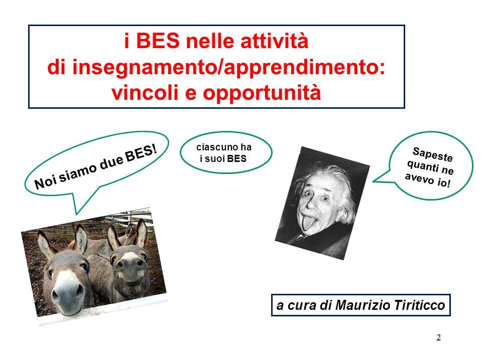 33 i BES nelle attività di insegnamento/apprendimento: vincoli e opportunità a cura di Maurizio Tiriticco Anchio.