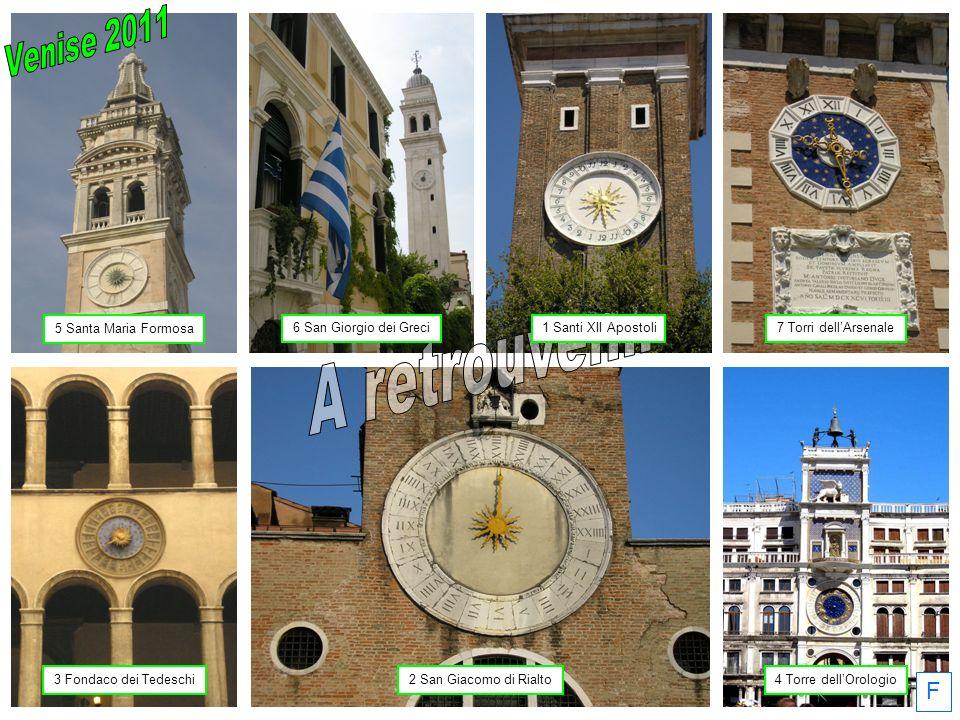 F 5 Santa Maria Formosa 6 San Giorgio dei Greci1 Santi XII Apostoli7 Torri dellArsenale 3 Fondaco dei Tedeschi2 San Giacomo di Rialto4 Torre dellOrologio
