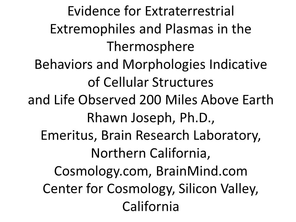 Evidence for Extraterrestrial Extremophiles and Plasmas in the Thermosphere Behaviors and Morphologies Indicative of Cellular Structures and Life Obse