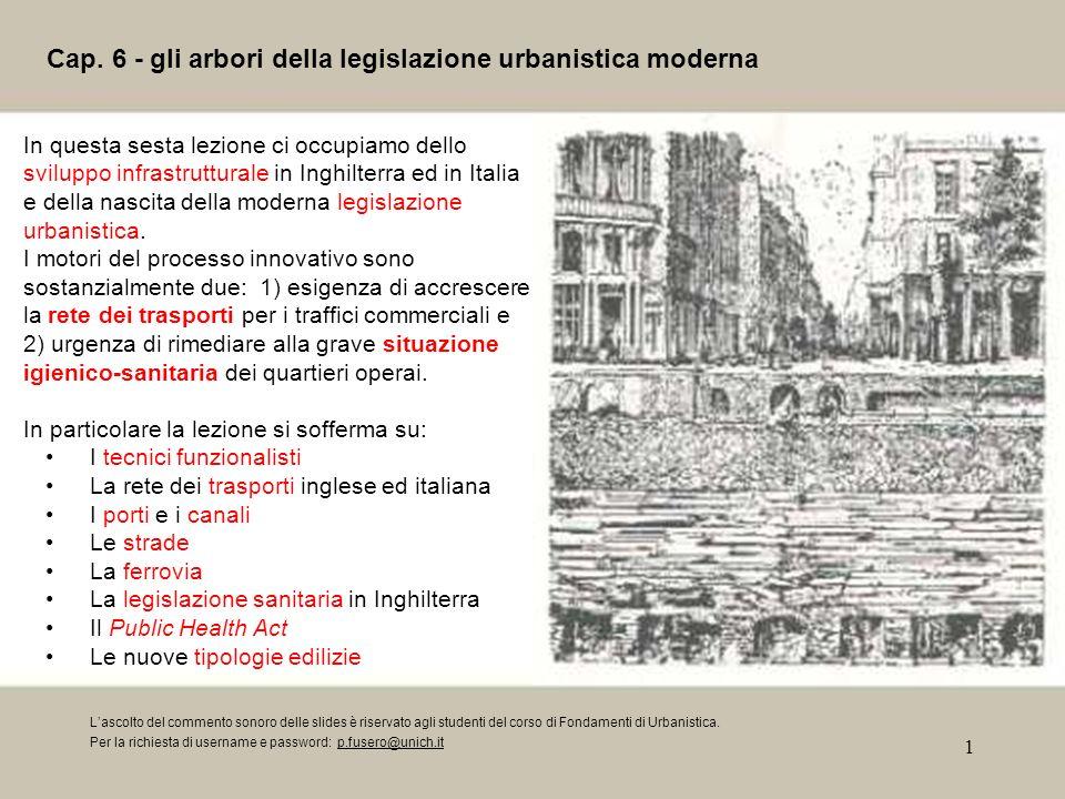 1 Cap. 6 - gli arbori della legislazione urbanistica moderna In questa sesta lezione ci occupiamo dello sviluppo infrastrutturale in Inghilterra ed in