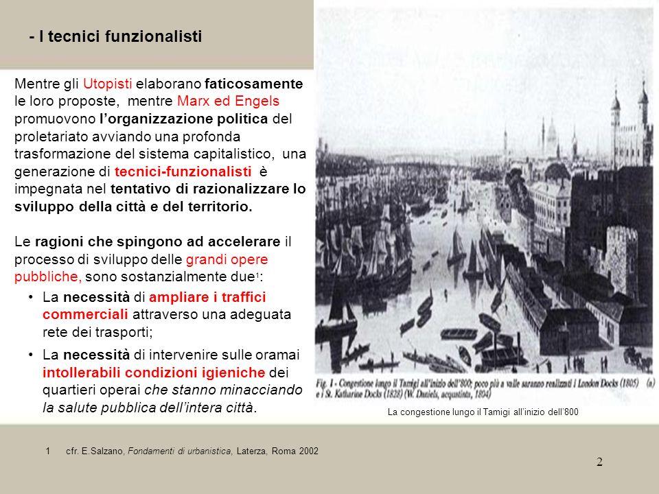 2 - I tecnici funzionalisti Mentre gli Utopisti elaborano faticosamente le loro proposte, mentre Marx ed Engels promuovono lorganizzazione politica de