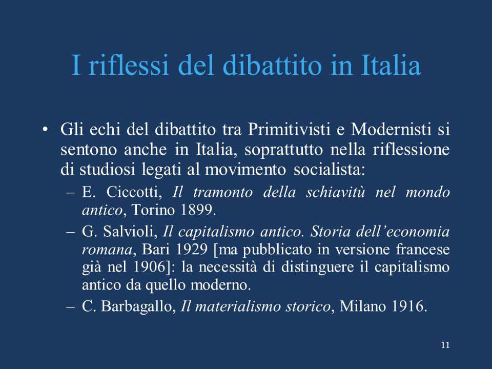 I riflessi del dibattito in Italia Gli echi del dibattito tra Primitivisti e Modernisti si sentono anche in Italia, soprattutto nella riflessione di studiosi legati al movimento socialista: –E.