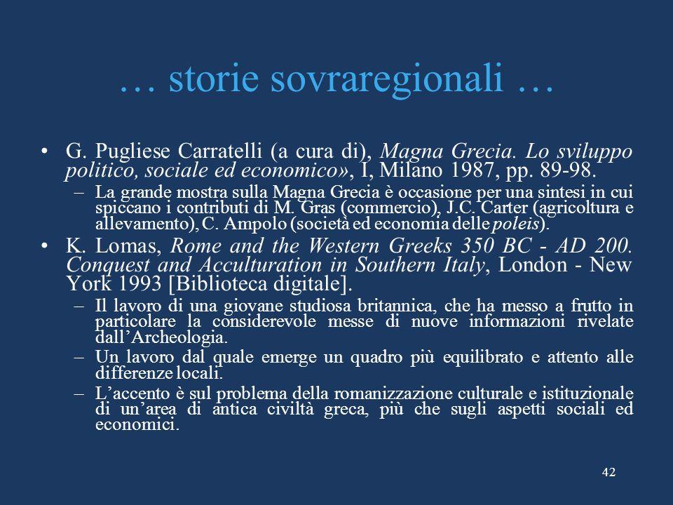 … storie sovraregionali … G.Pugliese Carratelli (a cura di), Magna Grecia.