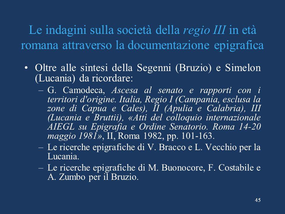 Le indagini sulla società della regio III in età romana attraverso la documentazione epigrafica Oltre alle sintesi della Segenni (Bruzio) e Simelon (Lucania) da ricordare: –G.