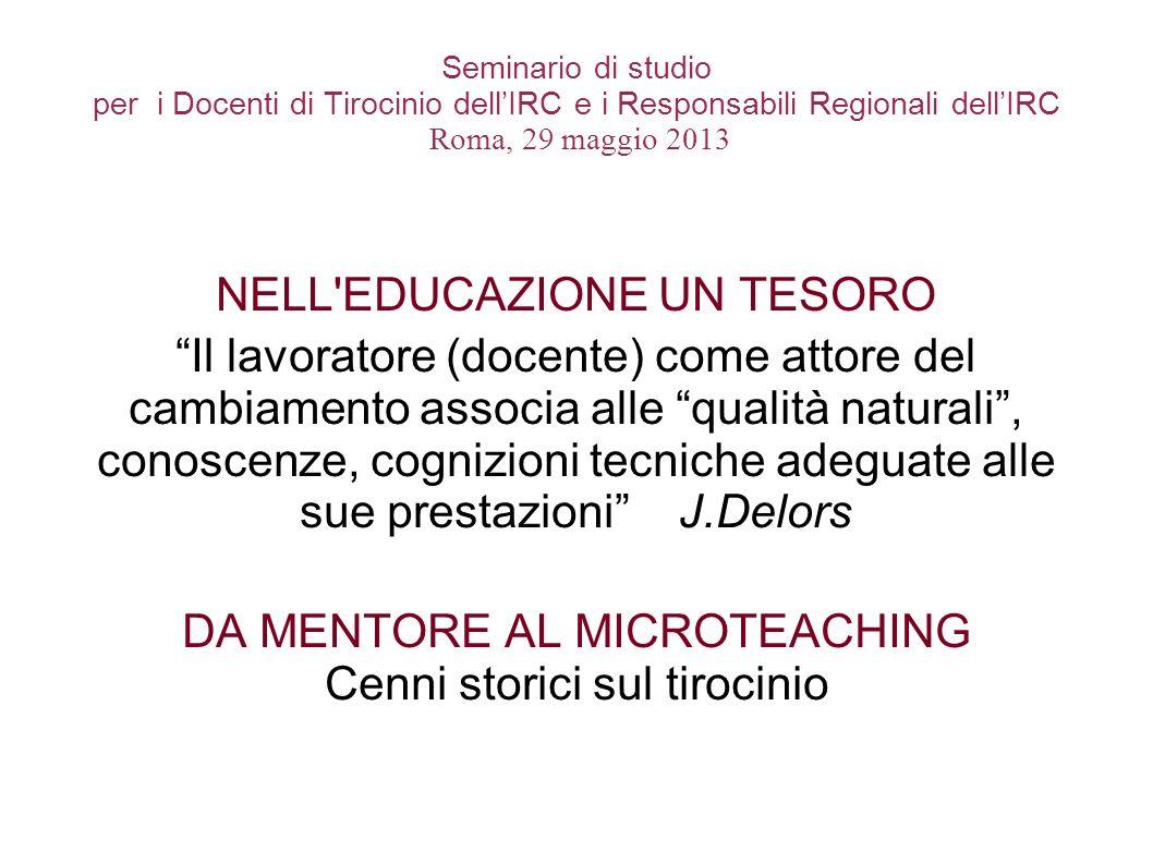 Seminario di studio per i Docenti di Tirocinio dellIRC e i Responsabili Regionali dellIRC Roma, 29 maggio 2013 NELL'EDUCAZIONE UN TESORO Il lavoratore