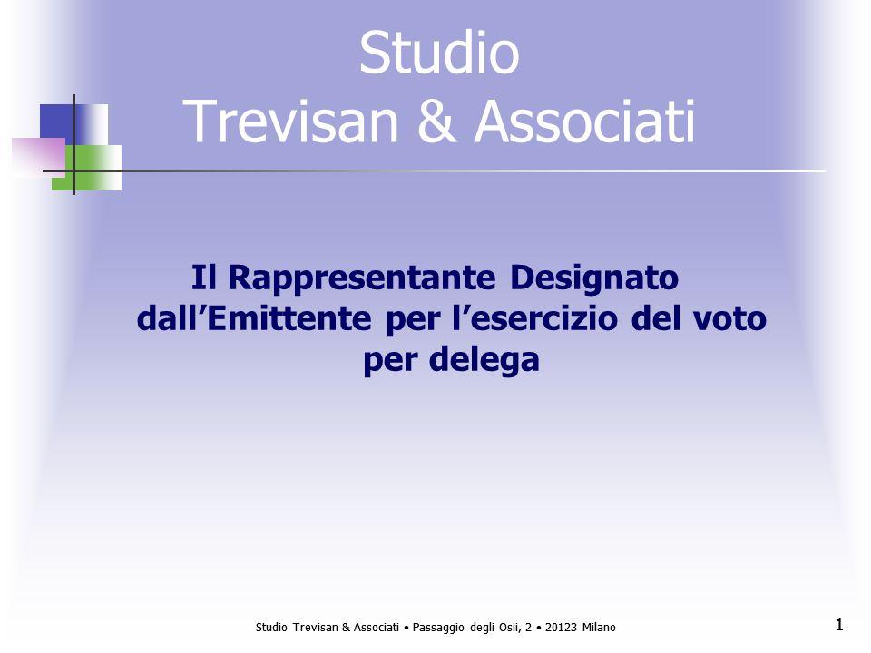 Studio Trevisan & Associati Passaggio degli Osii, 2 20123 Milano 12 Studio Trevisan & Associati – Attività – Rappresentanza di soci istituzionali A titolo esemplificativo evidenziamo che nel corso dellanno 2009 Trevisan & Associati, primo in Italia nel settore del voto per delega, ha partecipato ad oltre 300 assemblee per conto di migliaia di investitori istituzionali esteri.