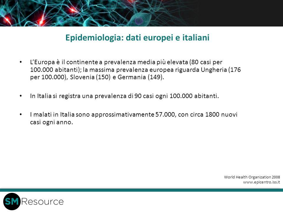 Epidemiologia: dati europei e italiani LEuropa è il continente a prevalenza media più elevata (80 casi per 100.000 abitanti); la massima prevalenza eu