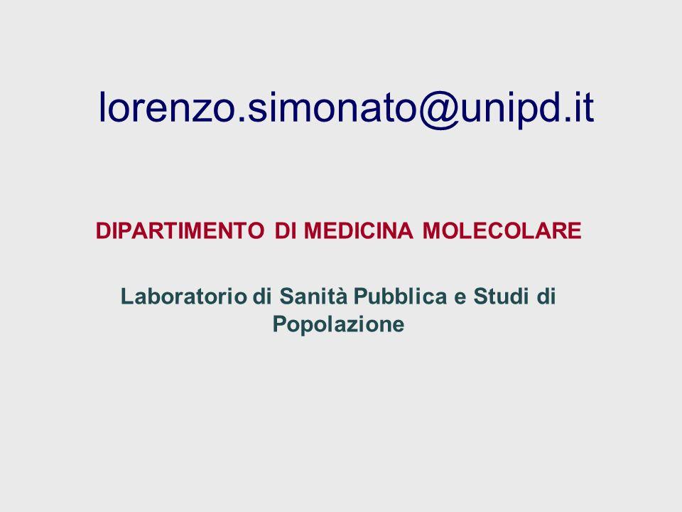 lorenzo.simonato@unipd.it DIPARTIMENTO DI MEDICINA MOLECOLARE Laboratorio di Sanità Pubblica e Studi di Popolazione