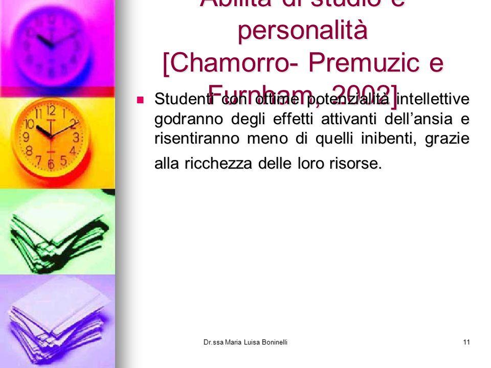 Abilità di studio e personalità [Chamorro- Premuzic e Furnham, 2002] Studenti con ottime potenzialità intellettive godranno degli effetti attivanti de