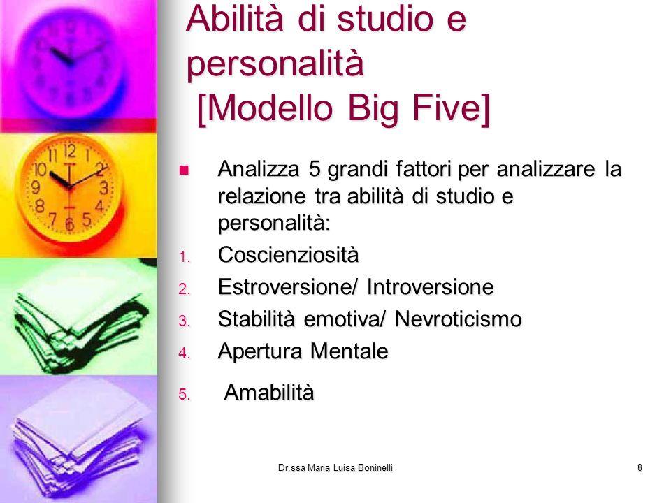 Abilità di studio e personalità [Modello Big Five] Analizza 5 grandi fattori per analizzare la relazione tra abilità di studio e personalità: Analizza