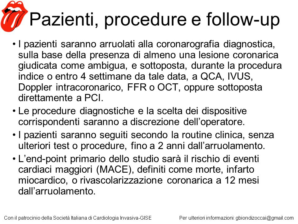 Pazienti, procedure e follow-up I pazienti saranno arruolati alla coronarografia diagnostica, sulla base della presenza di almeno una lesione coronari