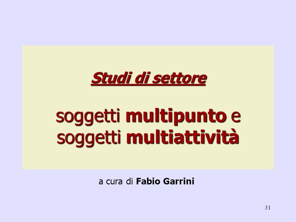 31 Studi di settore soggetti multipunto e soggetti multiattività a cura di Fabio Garrini