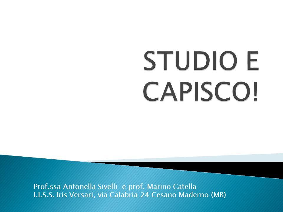 Prof.ssa Antonella Sivelli e prof. Marino Catella I.I.S.S. Iris Versari, via Calabria 24 Cesano Maderno (MB)