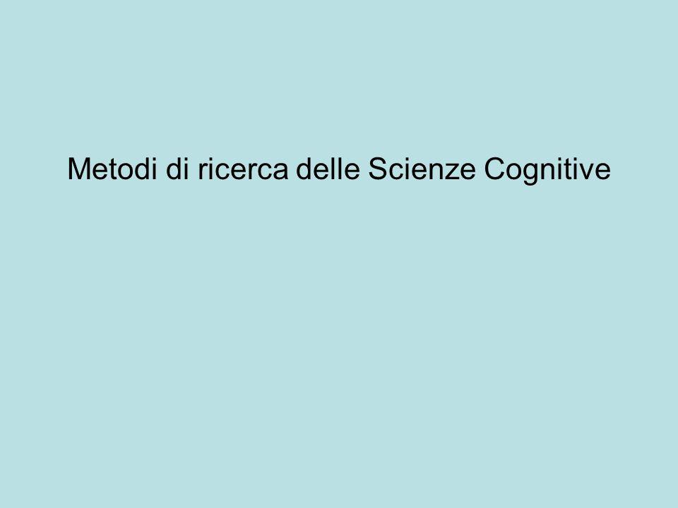 Metodi di ricerca delle Scienze Cognitive
