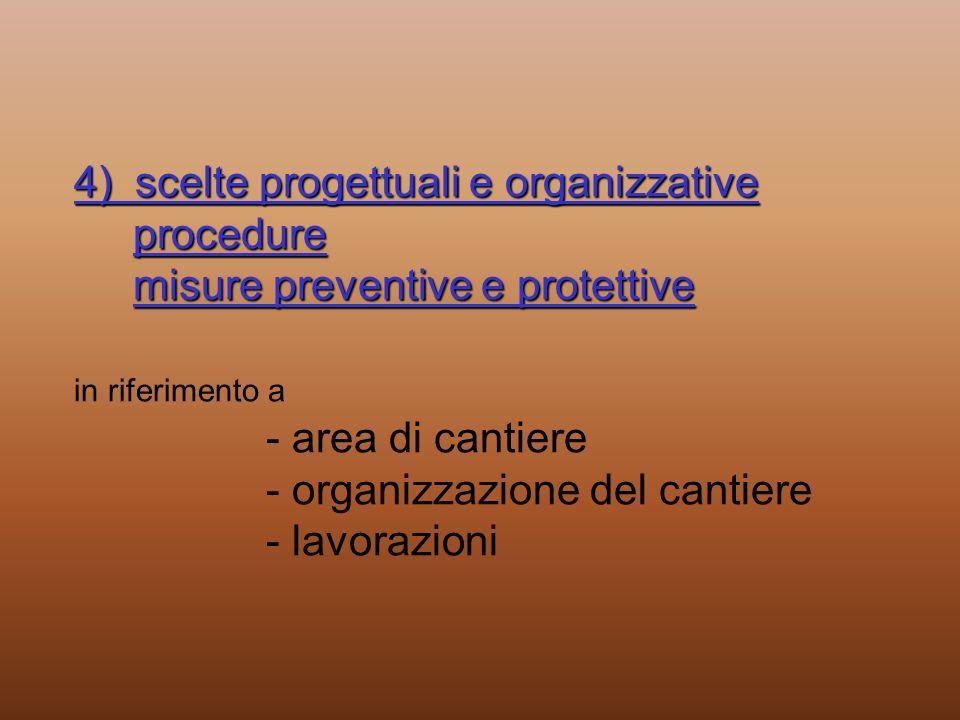 4) scelte progettuali e organizzative procedure misure preventive e protettive 4) scelte progettuali e organizzative procedure misure preventive e pro