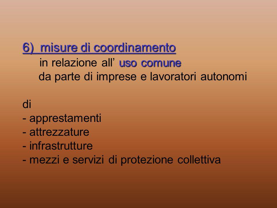 6) misure di coordinamento uso comune 6) misure di coordinamento in relazione all uso comune da parte di imprese e lavoratori autonomi di - apprestame