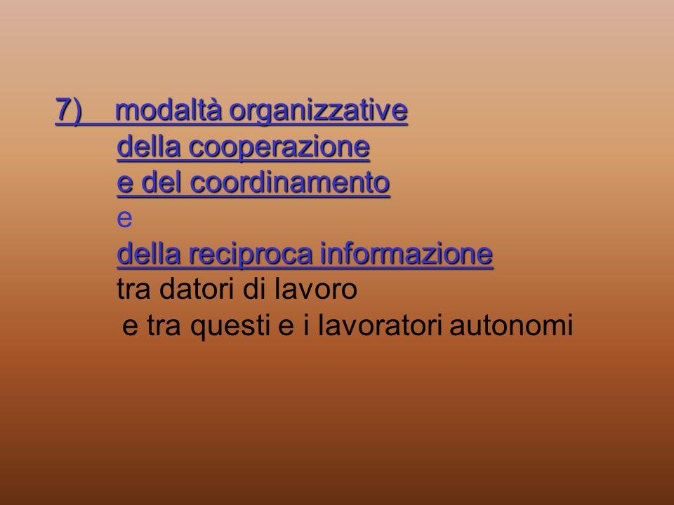 7) modaltà organizzative della cooperazione e del coordinamento della reciproca informazione 7) modaltà organizzative della cooperazione e del coordin