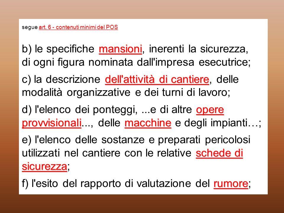 art. 6 - contenuti minimi del POS mansioni dell'attività di cantiere opere provvisionalimacchine schede di sicurezza rumore segue art. 6 - contenuti m